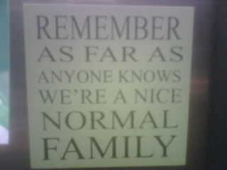 New sticker on my Mom's fridge...very fitting.